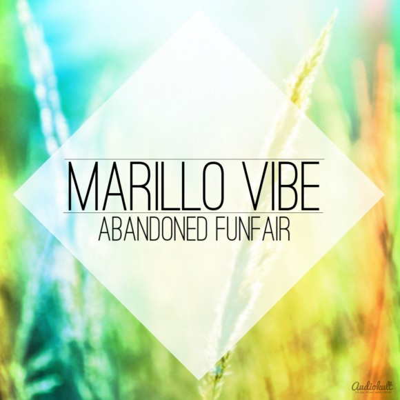 Marillo Vibe - Abandoned Funfair