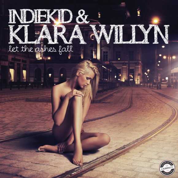 Indiekid & Klara Willyn - Let The Ashes Fall